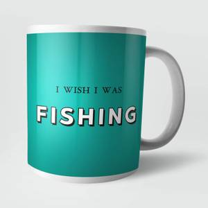 I Wish I Was Fishing Mug