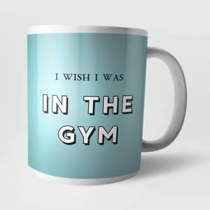 I Wish I Was In The Gym Mug