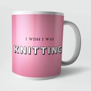 I Wish I Was Knitting Mug