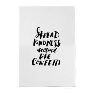 PlanetA444 Spread Kindness Around Like Confetti Cotton Tea Towel