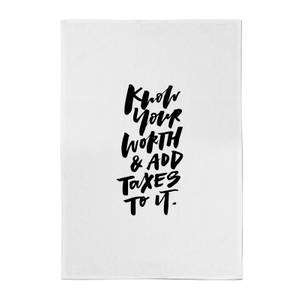 PlanetA444 Know Your Worth and Add Taxes To It Cotton Tea Towel