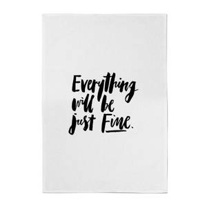 PlanetA444 Everything Will Be Just Fine Cotton Tea Towel