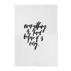 PlanetA444 Everything Is Hard Before It Gets Easy Cotton Tea Towel