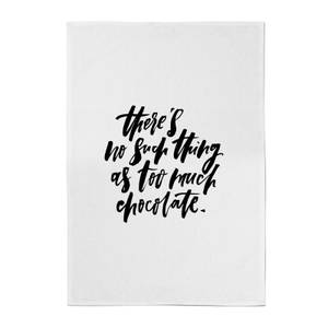 PlanetA444 There's No Such Thing As Too Much Chocolate Cotton Tea Towel
