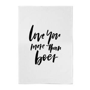 PlanetA444 Love You More Than Beer Cotton Tea Towel
