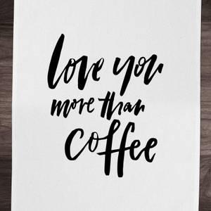 PlanetA444 Love You More Than Coffee Cotton Tea Towel