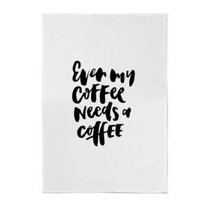 PlanetA444 Even My Coffee Needs A Coffee Cotton Tea Towel
