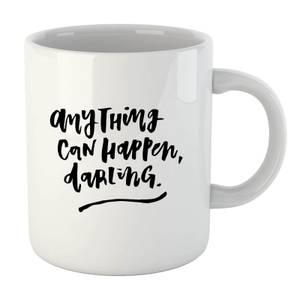 PlanetA444 Anything Can Happen, Darling. Mug