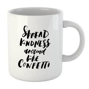 PlanetA444 Spread Kindness Around Like Confetti Mug