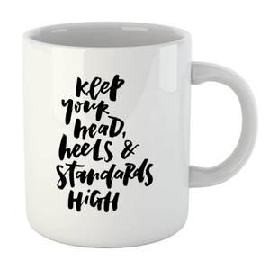 PlanetA444 Keep Your Head, Heels and Standards High Mug