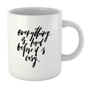 PlanetA444 Everything Is Hard Before It Gets Easy Mug