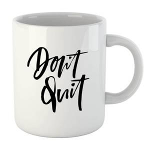 PlanetA444 Don't Quit Mug