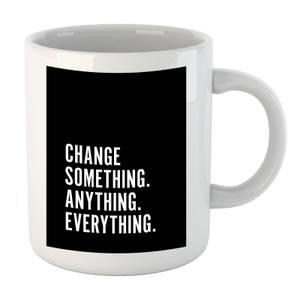 PlanetA444 Change Something. Anything. Everything. Mug