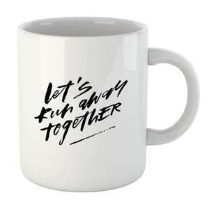PlanetA444 Let' Run Away Together Mug