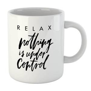 PlanetA444 Relax, Nothing Is Under Control Mug