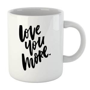 PlanetA444 Love You More Mug