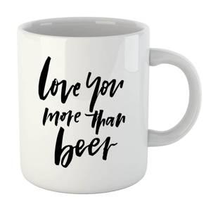 PlanetA444 Love You More Than Beer Mug
