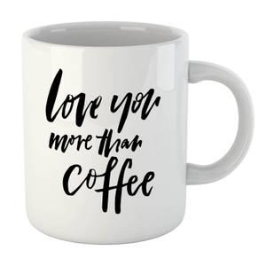 PlanetA444 Love You More Than Coffee Mug