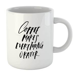 PlanetA444 Coffee Makes Everything Okayer Mug