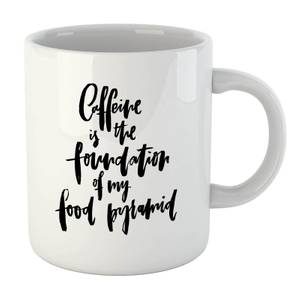 PlanetA444 Caffeine Is The Foundation Of My Food Pyramid Mug