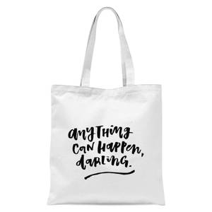 PlanetA444 Anything Can Happen, Darling. Tote Bag - White