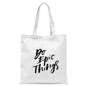 PlanetA444 Do Epic Things Tote Bag - White