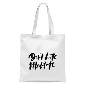 PlanetA444 Don't Hate, Meditate Tote Bag - White