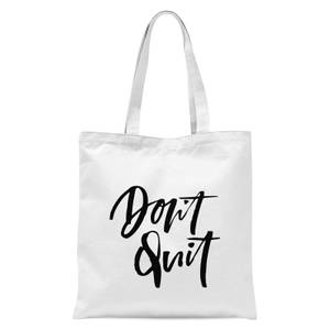 PlanetA444 Don't Quit Tote Bag - White