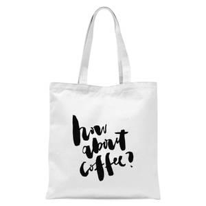 PlanetA444 How About Coffee? Tote Bag - White