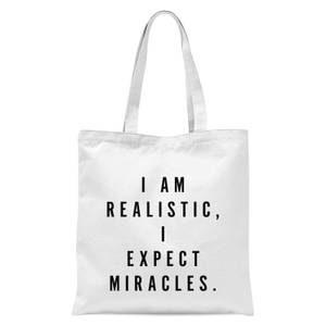 PlanetA444 I Am Realistic, I Expect Miracles Tote Bag - White