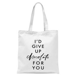PlanetA444 I'd Give Up Chocolate for You Tote Bag - White