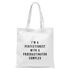PlanetA444 I'm A Perfectionist with A Procrastinator Complex Tote Bag - White