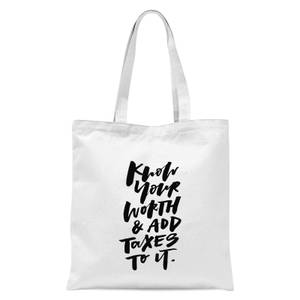 PlanetA444 Know Your Worth and Add Taxes To It Tote Bag - White