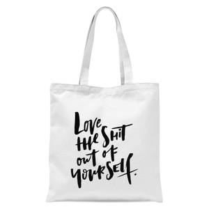 PlanetA444 Love The Shit Out Of Yourself Tote Bag - White