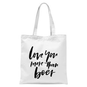 PlanetA444 Love You More Than Beer Tote Bag - White