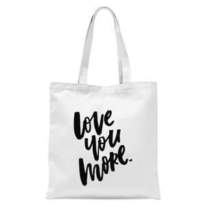 PlanetA444 Love You More Tote Bag - White