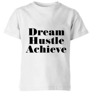 PlanetA444 Dream Hustle Achieve Kids' T-Shirt - White