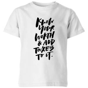 PlanetA444 Know Your Worth and Add Taxes To It Kids' T-Shirt - White