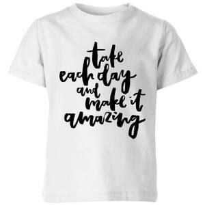 PlanetA444 Take Each Day and Make It Amazing Kids' T-Shirt - White