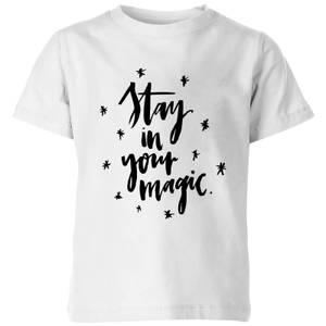 PlanetA444 Stay In Your Magic Kids' T-Shirt - White