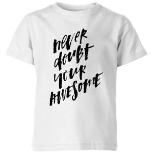 PlanetA444 Never Doubt Your Awesome Kids' T-Shirt - White