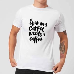 PlanetA444 Even My Coffee Needs A Coffee Men's T-Shirt - White