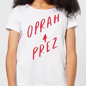 Oprah 4 Prez Women's T-Shirt - White