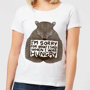 Sorry for What I Said When I Was Hungry Women's T-Shirt - White