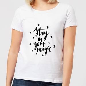 Stay In Your Magic Women's T-Shirt - White
