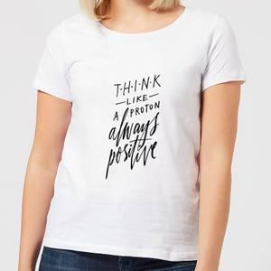Think Like A Proton Women's T-Shirt - White