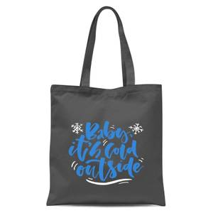 Baby It's Cold Outside Tote Bag - Grey