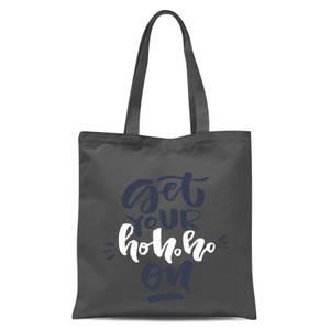 Get Your Ho Ho Ho On Tote Bag - Grey