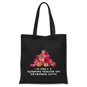 I'm Only A Morning Person Tote Bag - Black