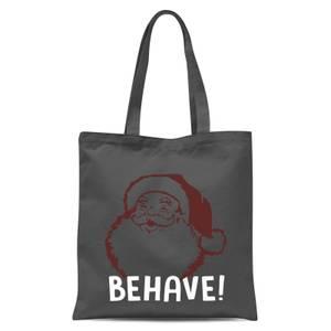 Behave! Tote Bag - Grey